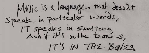 """""""La música es un lenguaje que no habla con palabras, habla con emociones - y si la llevas en la sangre, la llevas en la sangre"""" (Keith Richards)"""